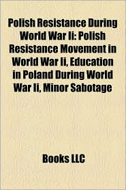 Polish resistance during World War II: Cursed soldiers, Military operations involving Polish resistance during World War II - Source: Wikipedia