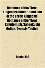 Romance Of The Three Kingdoms (Game) - Books Llc