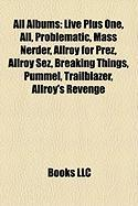 All Albums: Live Plus One, All, Problematic, Mass Nerder, Allroy for Prez, Allroy Sez, Breaking Things, Pummel, Trailblazer, Allro