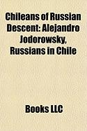 Chileans of Russian Descent: Alejandro Jodorowsky, Russians in Chile