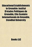 Educational Establishments in Grenoble: Institut D'Etudes Politiques de Grenoble, Cite Scolaire Internationale de Grenoble, Stendhal University