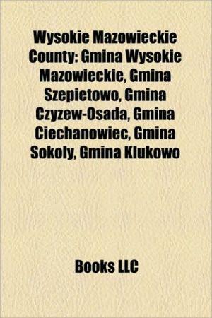 Wysokie Mazowieckie County - Books Llc