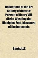 Collections of the Art Gallery of Ontario: Portrait of Henry VIII, Christ Washing the Disciples' Feet, Massacre of the Innocents