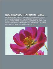 Bus Transportation In Texas - Books Llc
