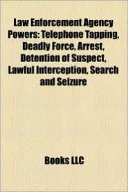 Law Enforcement Agency Powers - Books Llc
