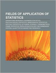 Fields Of Application Of Statistics - Books Llc