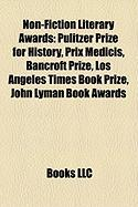 Non-Fiction Literary Awards: Pulitzer Prize for History, Prix Medicis, Bancroft Prize, Los Angeles Times Book Prize, John Lyman Book Awards