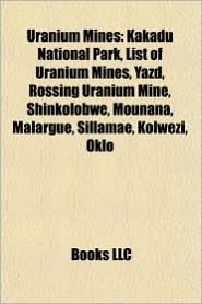 Uranium mines: Uranium mines in Australia, Uranium mines in Canada, Uranium mines in Kazakhstan, Uranium mines in Namibia - Source: Wikipedia