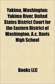 Yakima, Washington - Books Llc