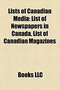 Lists of Canadian Media: List of Newspapers in Canada, List of Canadian Magazines