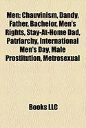 Men: Chauvinism, Dandy, Father, Bachelor, Men's Rights, Stay-At-Home Dad, Patriarchy, International Men's Day, Male Prostit