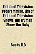 Fictional Television Programming: List of Fictional Television Shows, the Truman Show, the Itchy