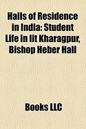 Halls of Residence in India: Student Life in Iit Kharagpur, Bishop Heber Hall