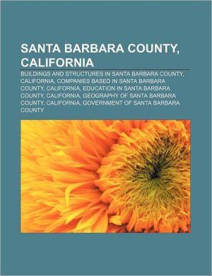 Santa Barbara County, California - Books Llc