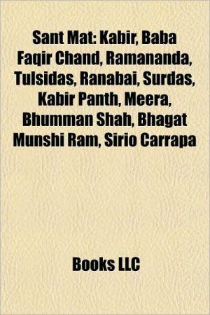 Sant Mat: Kabir, Kabir panth, Baba Faqir Chand, Ramananda, Ranabai, Tulsidas, Gora Kumbhar, Meera, Surdas, Bhagat Munshi Ram, Sirio Carrapa