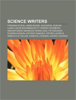 Science writers: Freeman Dyson, James Burke, Riazuddin, Duncan Lunan, Noor Muhammad Butt, Pervez Hoodbhoy, Asghar Qadir, Mahmood Ahmad Qazi