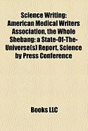 Science Writing: American Medical Writers Association, the Whole Shebang: A State-Of-The-Universe(s) Report, Science by Press Conferenc