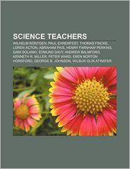 Science teachers: Wilhelm R ntgen, Paul Ehrenfest, Thomas Fincke, Loren Acton, Abraham Pais, Henry Farnham Perkins, Sami Solanki, Edmund Davy - Source: Wikipedia