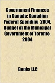 Government Finances In Canada - Books Llc
