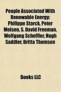 People Associated with Renewable Energy: Philippe Starck, Peter Meisen, S. David Freeman, Wolfgang Scheffler, Hugh Saddler, Britta Thomsen