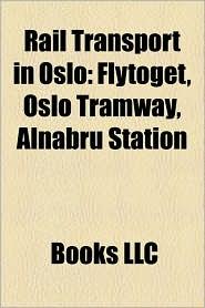 Rail transport in Oslo: Oslo Metro, Oslo Tramway, Railway lines in Oslo, Railway stations in Oslo, Railway tunnels in Oslo - Source: Wikipedia