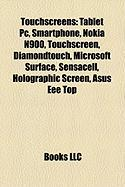 Touchscreens: Tablet PC, Smartphone, Nokia N900, Touchscreen, Diamondtouch, Microsoft Surface, Sensacell, Holographic Screen, Asus E