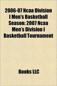 2006-07 Ncaa Division I Men's Basketball Season - Books Llc