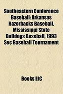 Southeastern Conference Baseball: Arkansas Razorbacks Baseball, Mississippi State Bulldogs Baseball, 1993 SEC Baseball Tournament