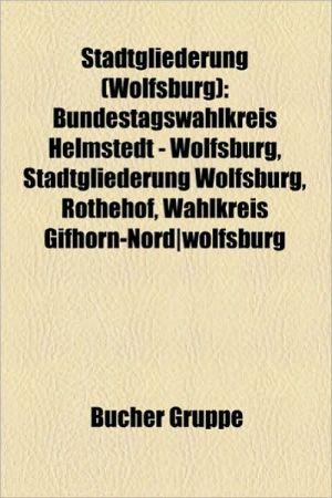 Stadtgliederung (Wolfsburg) - B Cher Gruppe (Editor)