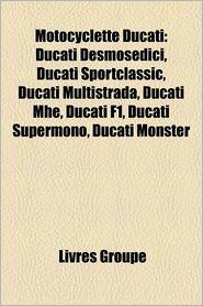 Motocyclette Ducati - Livres Groupe (Editor)