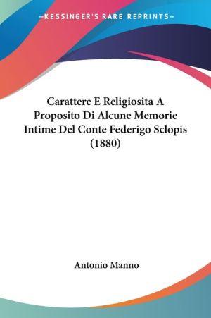 Carattere E Religiosita A Proposito Di Alcune Memorie Intime Del Conte Federigo Sclopis (1880) - Antonio Manno