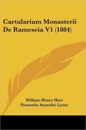 Cartularium Monasterii De Rameseia V1 (1884) - William Henry Hart (Editor), Ponsonby Annesley Lyons (Editor)