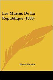 Les Marins De La Republique (1883) - Henri Moulin