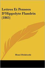 Lettres Et Pensees D'Hippolyte Flandrin (1865) - Henri Delaborde