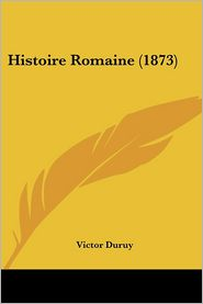 Histoire Romaine (1873) - Victor Duruy