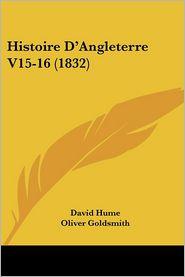 Histoire D'Angleterre V15-16 (1832) - David Hume, Oliver Goldsmith, William Jones
