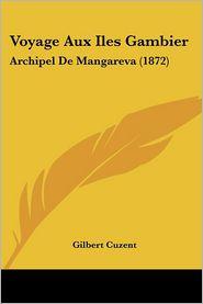 Voyage Aux Iles Gambier - Gilbert Cuzent