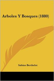 Arboles Y Bosques (1880) - Sabino Berthelot