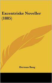 Excentriske Noveller (1885) - Herman Bang
