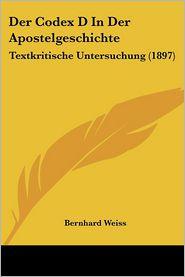 Der Codex D In Der Apostelgeschichte - Bernhard Weiss