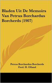 Bladen Uit de Memoirs Van Petrus Borchardus Borcherds (1907)