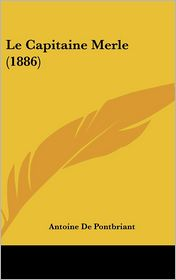 Le Capitaine Merle (1886) - Antoine De Pontbriant