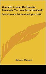 Corso Di Lezioni Di Filosofia Razionale V2, Frenologia Razionale - Antonio Maugeri
