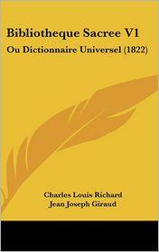 Bibliotheque Sacree V1 - Charles Louis Richard, Jean Joseph Giraud