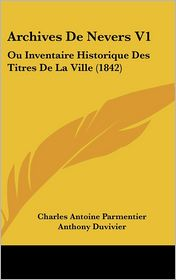 Archives De Nevers V1 - Charles Antoine Parmentier, Anthony Duvivier (Introduction)