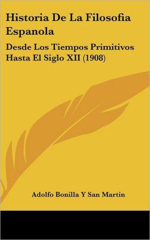 Historia De La Filosofia Espanola - Adolfo Bonilla Y San Martin