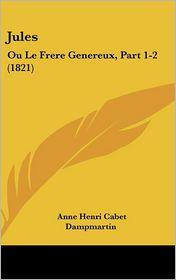 Jules - Anne Henri Cabet Dampmartin