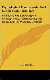 Etymologisch Handwoordenboek Der Nederduitsche Taal - J.L. Terwen