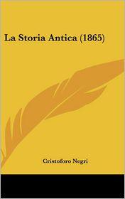 La Storia Antica (1865) - Cristoforo Negri