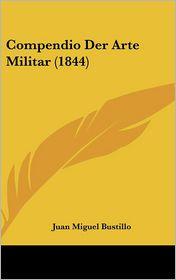 Compendio Der Arte Militar (1844) - Juan Miguel Bustillo
